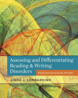 Assessing and Differentiating Reading and Writing Disorders By Lombardino, Linda